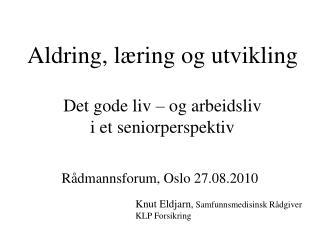 Rådmannsforum, Oslo 27.08.2010