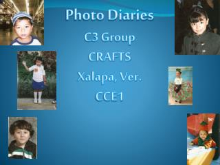 Photo Diaries C3 Group  CRAFTS Xalapa, Ver. CCE1
