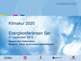 Klimakur 2020 Energikonferansen Sør  21.september 2010