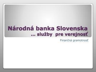 Národná banka Slovenska ... služby  pre verejnosť
