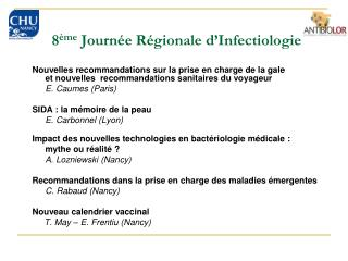 8 �me  Journ�e R�gionale d�Infectiologie