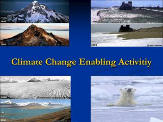 Climate Change Enabling Activitiy