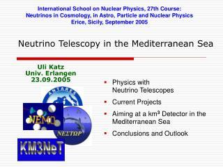 Neutrino Telescopy in the Mediterranean Sea