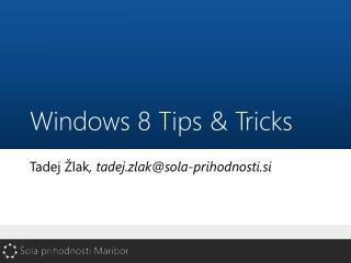 Windows 8  Tips  &  Tricks
