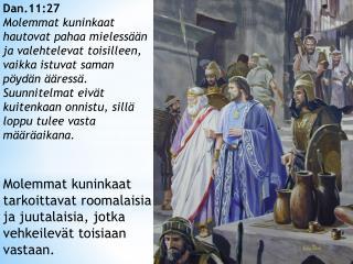 Molemmat  kuninkaat tarkoittavat roomalaisia ja juutalaisia, jotka vehkeilevät toisiaan vastaan.