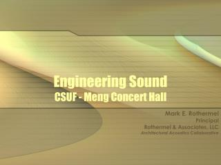 Engineering Sound CSUF - Meng Concert Hall