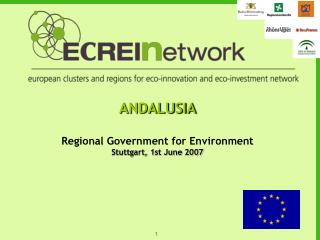 ANDALUSIA Regional Government for Environment Stuttgart, 1st June 2007