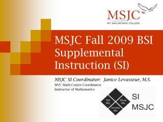 MSJC Fall 2009 BSI Supplemental Instruction (SI)