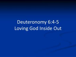 Deuteronomy 6:4-5 Loving God Inside Out