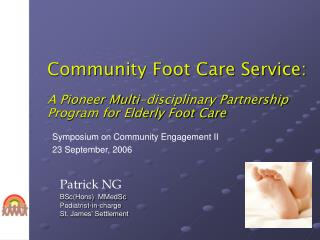 Patrick NG BSc(Hons)  MMedSc  Podiatrist-in-charge St. James' Settlement