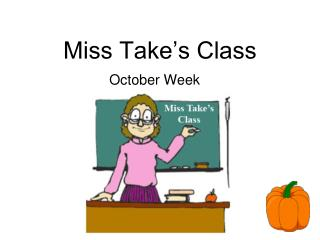 Miss Take's Class