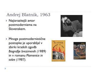 Andrej Blatnik, 1963