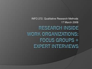 RESEARCH INSIDE  WORK ORGANIZATIONS:  focus groups + expert interviews