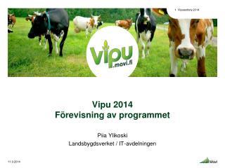 Vipu 2014 Förevisning av programmet