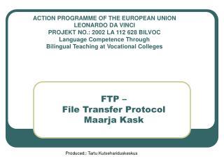 FTP –  File Transfer Protocol Maarja Kask