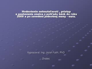 Vypracoval: Ing. Jozef Faith, PhD Znalec