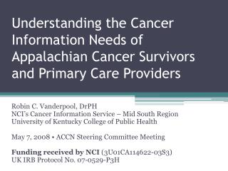 Robin C.  Vanderpool ,  DrPH NCI's Cancer Information Service – Mid South Region