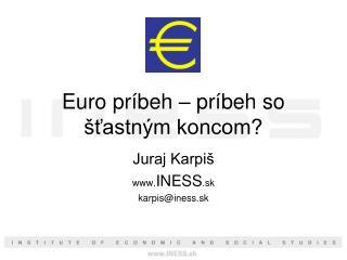 Euro príbeh – príbeh so šťastným koncom?