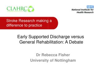 Early Supported Discharge versus  General Rehabilitation: A Debate