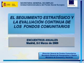 EL SEGUIMIENTO ESTRATÉGICO Y LA EVALUACIÓN CONTINUA DE LOS  FONDOS COMUNITARIOS