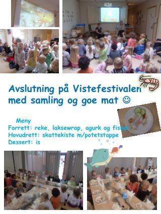 Avslutning på  Vistefestivalen med samling og  goe  mat      Meny