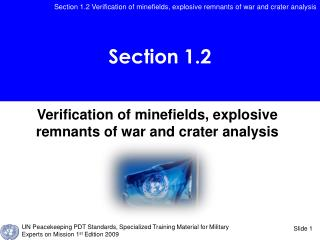 Verification of minefields, explosive remnants of war and crater analysis