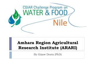 Amhara Region Agricultural Research Institute (ARARI)