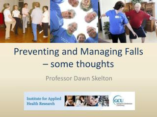 Preventing and Managing Falls – some thoughts