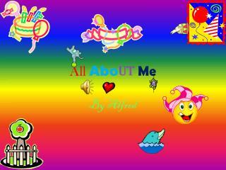 All Abo ut Me