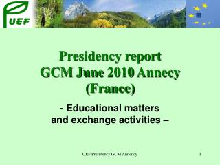Presidency report GCM June 2010 Annecy (France) ‏
