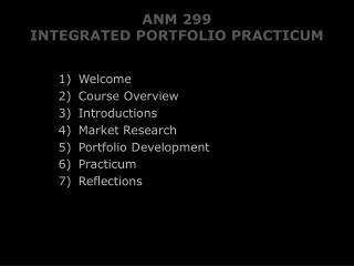 ANM 299  INTEGRATED PORTFOLIO PRACTICUM