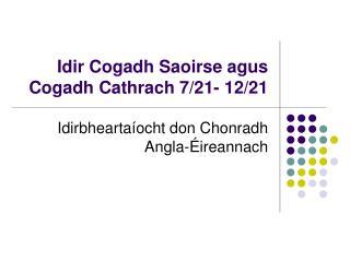Idir Cogadh Saoirse agus Cogadh Cathrach 7/21- 12/21