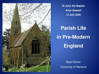 St John the Baptist Avon Dassett 12 July 2009 Parish Life in Pre-Modern  England Beat Kümin