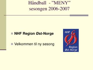 """Håndball  - """"MENY""""  sesongen 2006-2007"""