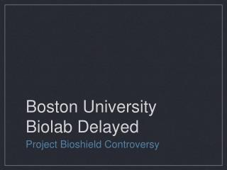 Boston University Biolab Delayed