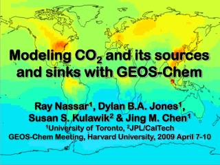 Modeling CO 2  and its sources and sinks with GEOS-Chem