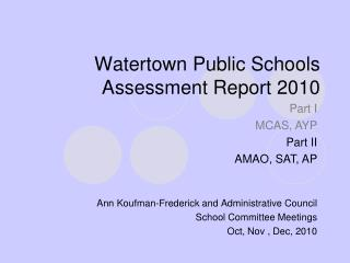 Watertown Public Schools  Assessment Report 2010