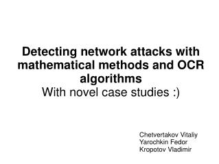Detecting network attacks with mathematical methods and OCR algorithms With novel case studies :)