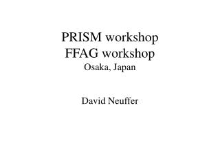 PRISM workshop FFAG workshop Osaka, Japan