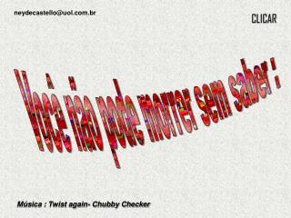 M sica : Twist again- Chubby Checker