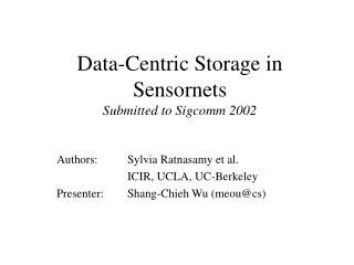 Data-Centric Storage in Sensornets Submitted to Sigcomm 2002