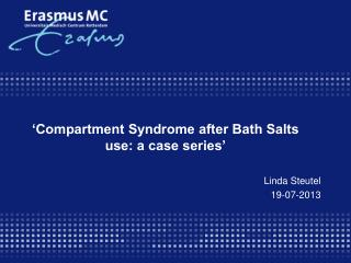 'Compartment Syndrome after Bath Salts use: a case series'