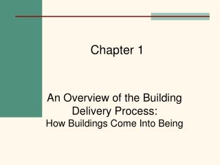 An Overview of the Building Delivery Process: How Buildings Come Into Being