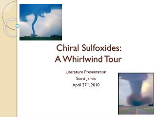 Chiral Sulfoxides :  A Whirlwind Tour