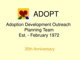 Adoption Development Outreach  Planning Team Est. - February 1972