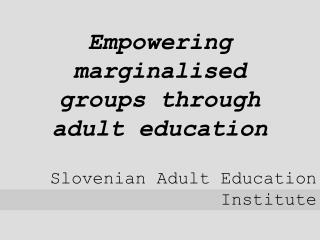 Empowering marginalised groups through adult education