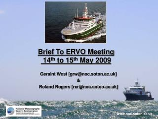 Brief To ERVO Meeting  14 th  to 15 th  May 2009