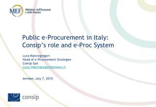 Public e-Procurement in Italy:  Consip's role and e-Proc System