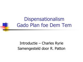 Dispensationalism Gado  Plan foe Dem Tem