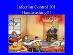 Infection Control 101 Handwashing